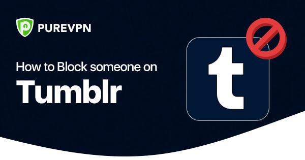 Block Someone on Tumblr
