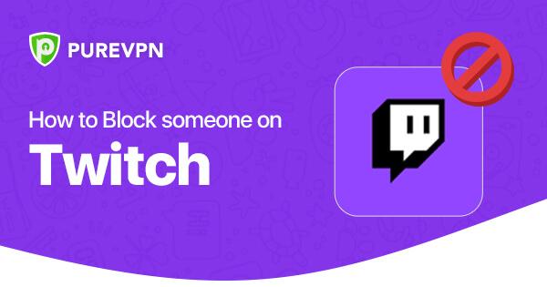 Block Someone on Twitch
